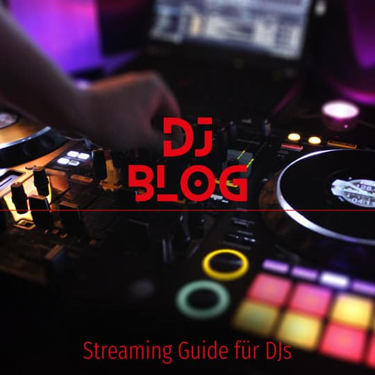 Streaming für DJs